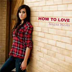 Megan Nicole - How To Love mp3