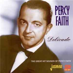 Percy Faith - Delicado: The Great Hit Sounds Of Percy Faith mp3
