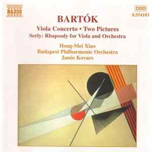 Bartók, Hong-Mei Xiao, Budapest Philharmonic Orchestra, Janós Kovacs - Viola Concerto • Two Pictures mp3