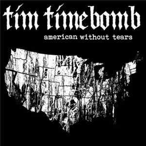 Tim Timebomb - American Without Tears mp3