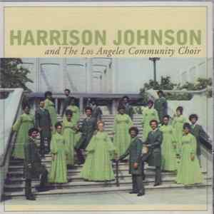 Harrison Johnson And The Los Angeles Community Choir - Harrison Johnson And The Los Angeles Community Choir mp3