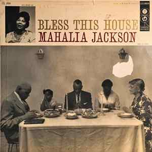 Mahalia Jackson & The Falls-Jones Ensemble - Bless This House mp3