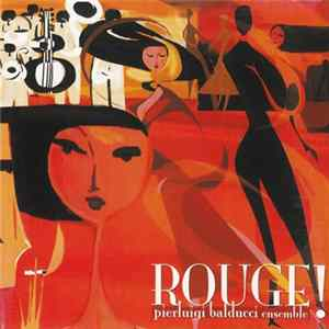 Pierluigi Balducci Ensemble - Rouge! mp3