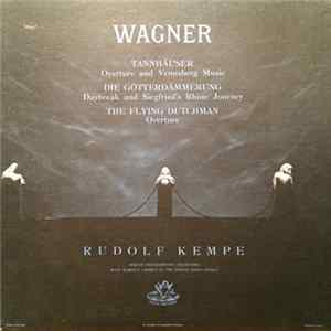Wagner, Rudolf Kempe, Berlin Philharmonic Orchestra, Women's Chorus Of The Berlin State Opera - Wagner: Tannhauser, Die Gotterdammerung, The Flying Dutchman mp3