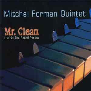 Mitchel Forman Quintet - Mr. Clean - Live At The Baked Potato mp3