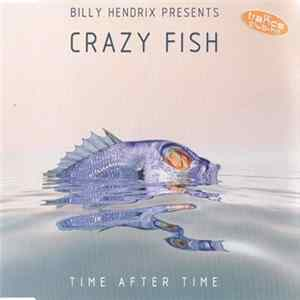 Billy Hendrix Presents Crazy Fish - Time After Time mp3