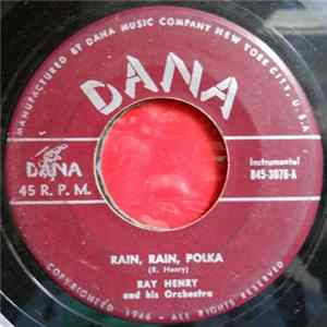 Ray Henry And His Orchestra - Rain, Rain, Polka / White Eagle Oberek mp3