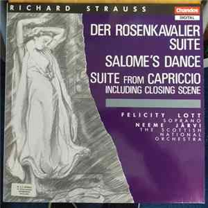 Richard Strauss - Felicity Lott, Neeme Järvi, Scottish National Orchestra, The - Der Rosenkavalier Suite / Salome's Dance / Suite From Capriccio Including Closing Scene mp3
