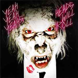 Yeah Yeah Yeahs - Heads Will Roll mp3