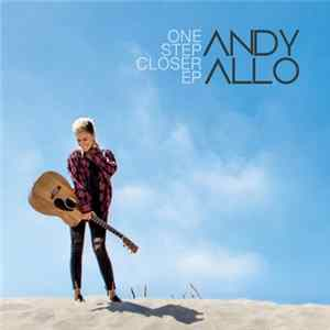 Andy Allo - One Step Closer mp3