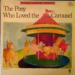 Funtime Playhouse - The Pony Who Loved The Carousel mp3