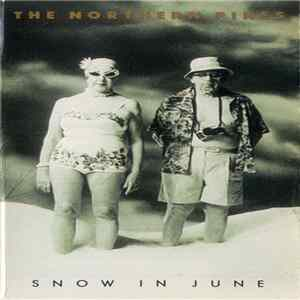 The Northern Pikes - Snow In June mp3