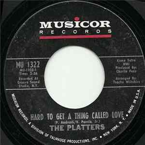 The Platters - Hard To Get A Thing Called Love mp3